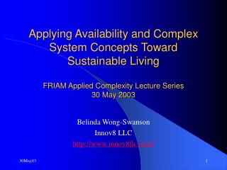 Applying Availability and Complex System Concepts Toward Sustainable Living FRIAM Applied Complexity Lecture Series 30 M