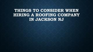 Things To Consider When Hiring A Roofing Company In Jackson NJ
