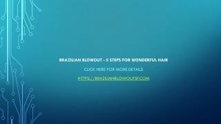 Brazilian Blowout - 5 Steps for Wonderful Hair