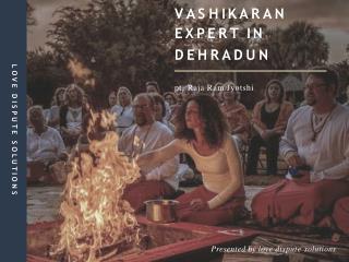 Vashikaran expert in dehradun