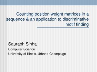 Counting position weight matrices in a sequence & an application to discriminative motif finding