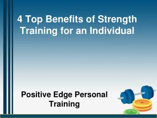 4 Top Benefits of Strength Training for an Individual