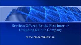 Services Offered By the Best Interior Designing Raipur Company