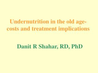 Undernutrition in the old age-costs and treatment implications