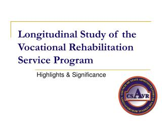 Longitudinal Study of the Vocational Rehabilitation Service Program