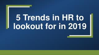 5 Trends in HR to lookout for in 2019
