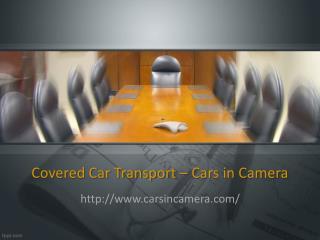 Covered Car Transport | Specialist Car Transport | International Vehicle Transport