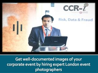 Get well-documented images of your corporate event by hiring expert London event photographers
