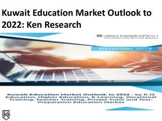 Future Outlook Kuwait Education, Trends E-Learning Kuwait - Ken Research