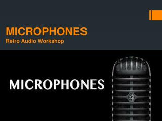 Retro Microphone : -Retro Audio Workshop