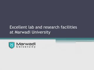 Excellent lab and research facilities at Marwadi University