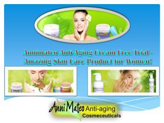 Annimateo Anti-Aging Cream Free Trial - Amazing Skin Care Product for Women!