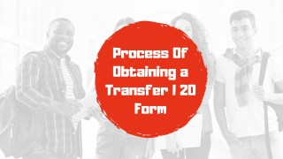Everything You Need To know About obtaining A Transfer I 20 Form