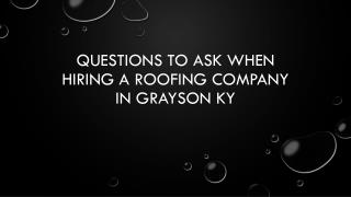 Questions To Ask When Hiring A Roofing Company In Grayson KY