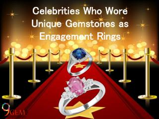 Celebrities Who Wore Unique Gemstones as Engagement Rings