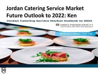 Investment Model in Jordan Catering, Jordan Catering Industry Major Players - Ken Research