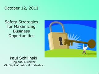 October 12, 2011 Safety Strategies for Maximizing Business Opportunities