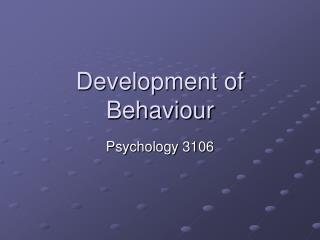 Development of Behaviour