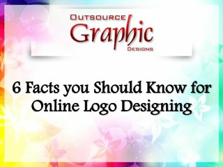 6 Facts you Should Know for Online Logo Designing