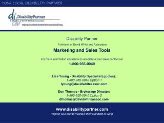 www.disabilitypartner.com Helping your clients maintain their standard of living.