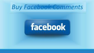 Buy Facebook Comments – Make the Brand Simply Acceptable