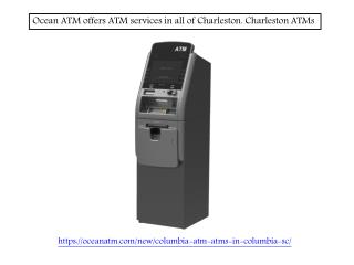 Ocean ATM offers ATM services in all of Charleston. Charleston ATMs