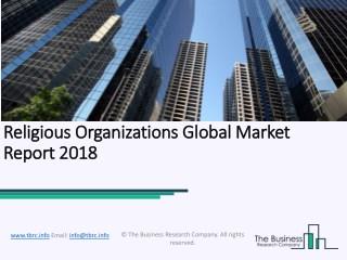 Religious Organizations Global Market Report 2018