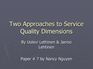 Two Approaches to Service Quality Dimensions