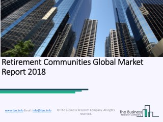 Retirement Communities Global Market Report 2018