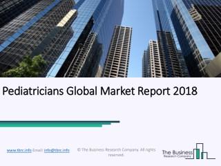 Pediatricians Global Market Report 2018
