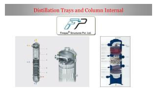 What are Distillation Trays and Column Internal