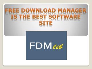 Get Safest Free software download sites for Mac & windows – Freedownloadmanager