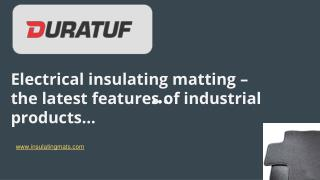 Electrical insulating matting – the latest features of industrial products