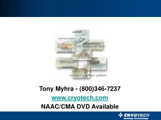 Tony Myhra - (800)346-7237  www.cryotech.com NAAC/CMA DVD Available