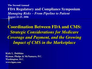 Coordination Between FDA and CMS: Strategic Considerations for Medicare Coverage and Payment, and the Growing Impact of