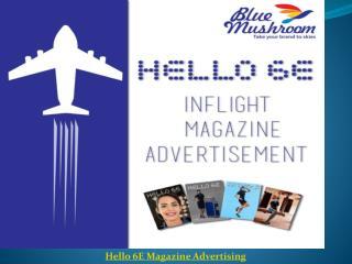 Advertise in Hello 6E Indigo Inflight Magazine   Hello 6E Inflight Magazine Advertisement