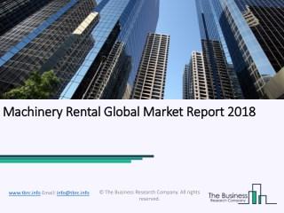 Machinery Rental Global Market Report 2018