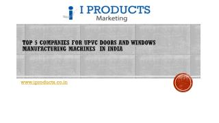 Top 5 companies for UPVC doors and windows manufacturing machines in India