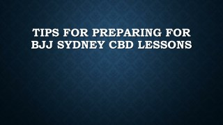 Tips For Preparing For BJJ Sydney CBD Lessons