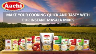 MAKE YOUR COOKING QUICK AND TASTY WITH OUR INSTANT MASALA MIXES