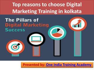 Top reasons to choose Digital Marketing Training in Kolkata
