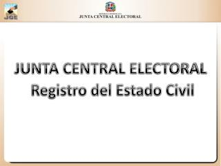 JUNTA CENTRAL ELECTORAL Registro  del Estado Civil