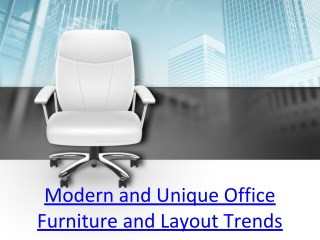 Modern and Unique Office Furniture and Layout Trends