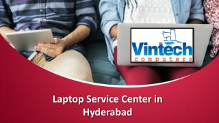 Laptop Service Center in Hyderabad, Laptop Repair doorstep Services Hyderabad – Vintech Computers