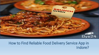 How to Find Reliable Food Delivery Service App in Indore?