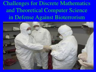 Challenges for Discrete Mathematics and Theoretical Computer Science in Defense Against Bioterrorism
