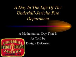 A Day In The Life Of The Underhill-Jericho Fire Department