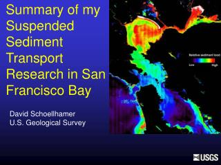 Summary of my Suspended Sediment Transport Research in San Francisco Bay