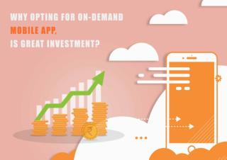 Why Opting for On Demand Mobile Demand is Great Investment