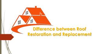 Difference between Roof Restoration and Replacement